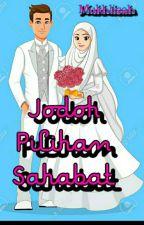 Jodoh Pilihan sahabat by Mukhlisahcemma99