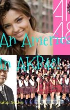 An American in AKB48! by xXPinkyPieXx