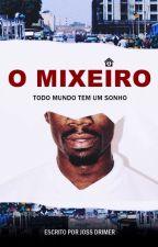 MIXEIRO - Todo Mundo Tem um Sonho by jossdrimer