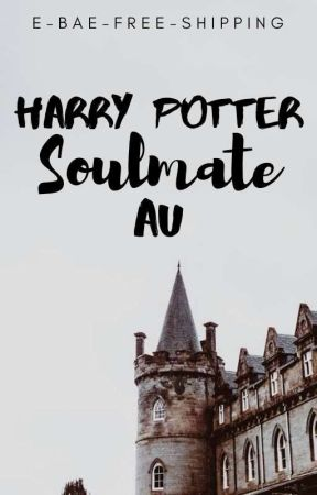 Harry Potter Soulmate AU by e-bae-free-shipping