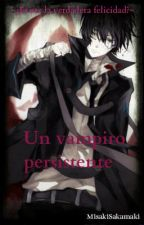 Un vampiro persistente [Yaoi/Gay] by MisakiSakamaki