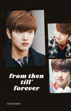 from then till' forever || Tae Oh by lilyviolets