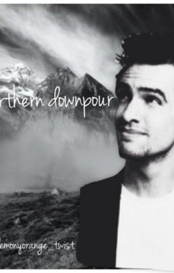 Northern Downpour {Brendon Urie}