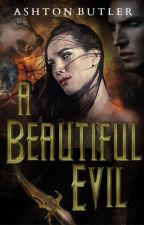 A Beautiful Evil (A Beautiful Book. 1) #Wattys2015 by AshtonMarie