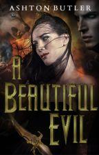 A Beautiful Evil (A Beautiful Book. 1) #Wattys2015 by AshtonMarie