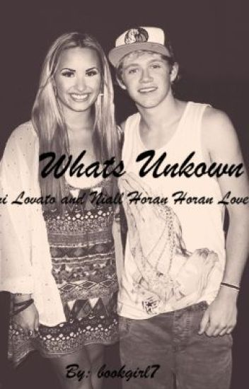 What's Unkown (A Demi Lovato and Niall Horan love story)