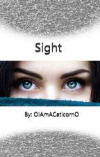 Sight by OIAmACaticornO