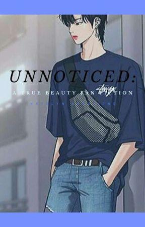 UNNOTICED: True Beauty Fanfiction - CHAPTER 7 - Wattpad