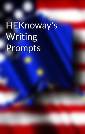 HEKnoway's Writing Prompts by heknoway
