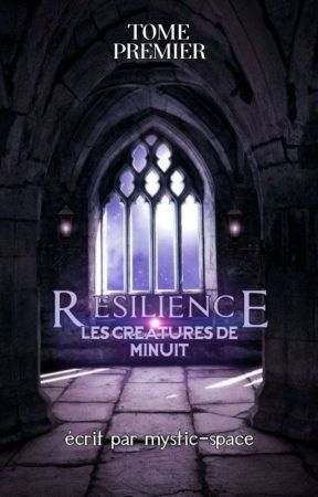 RESILIENCE.          𝐋𝐄𝐒 𝐂𝐑𝐄́𝐀𝐓𝐔𝐑𝐄𝐒 𝐃𝐄 𝐌𝐈𝐍𝐔𝐈𝐓 ¹ by mystic-space