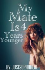 My Mate Is 4 Years Younger (ON HOLD) by JustSophaHere