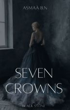 Seven Crowns | The Black Stone by _asmaa_author_