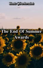 The End Of Summer Awards [Open] by surfersaint