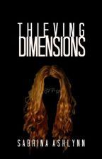 Thieving Dimensions by SabrinaAshlynn