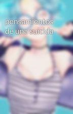 pensamientos de una suicida by Gabriela160805