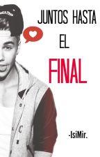 Juntos Hasta El Final. ✖Justin Bieber y Tu ✖|TERMINADA| SIN CORREGIR™ by IsiMir