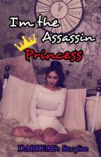 I'm The Assassin Princess by _DARKFAE