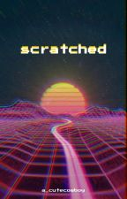 Scratched ~ a smp live murder mystery  by ACuteCowboy