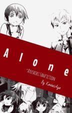 Alone: Ayushiki <3 <Slow Updates> by AyaChann