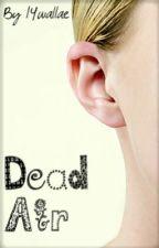 Dead Air by 14wallae