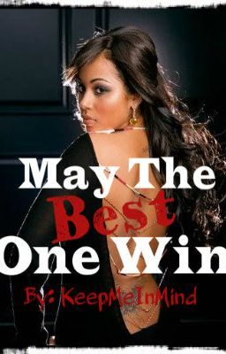 May The Best One Win