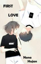 FIRST LOVE by akulahjodohmu