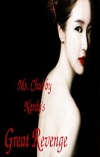 Ms.Chubby Nerdy's Great Revenge (Under Editing ^_^V) by AngelicaaaaaGirl