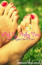 With My Pinky Toe (Harry Styles Fan-Fiction) by SomeoneWhoLoves1D