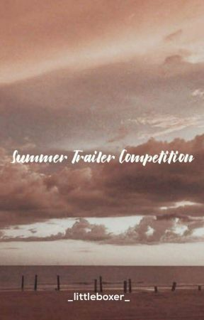 Summer Trailer Competition [ OPEN ] by _littleboxer_