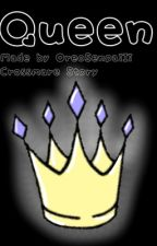 Queen [Crossmare Story] [Discontinued] by OreoSenpaiIi