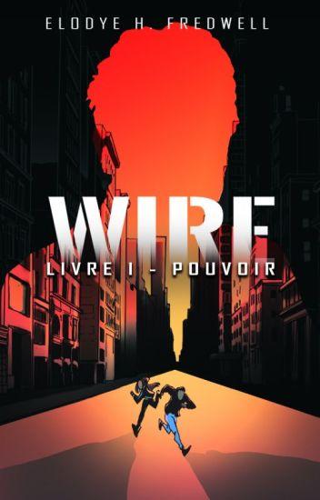 WIRE - Livre 1 : Pouvoir (Cycle Luke & Nina)