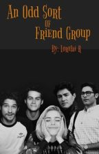 An Odd Sort Of Friend Group. by JustForReading03