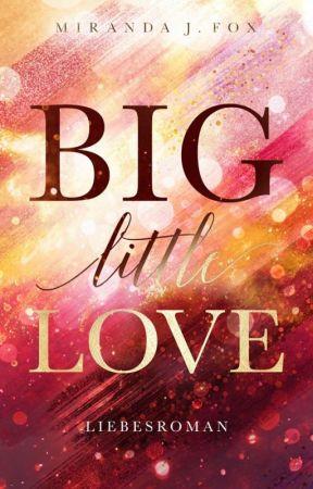 BIG little LOVE by MirandaJFox