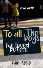 To all the boys I've loved before by Ireneey