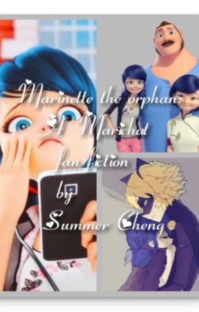 Marinette the orphan:  A  Marichat fan fiction by Summer Cheng by SummerCheng37