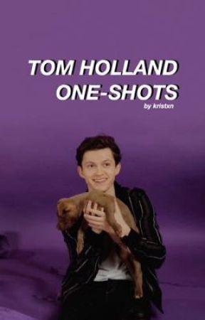 Tom Holland One-shots by kristxn