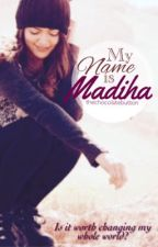 My Name Is Madiha {ON HOLD} by thechocolatebutton