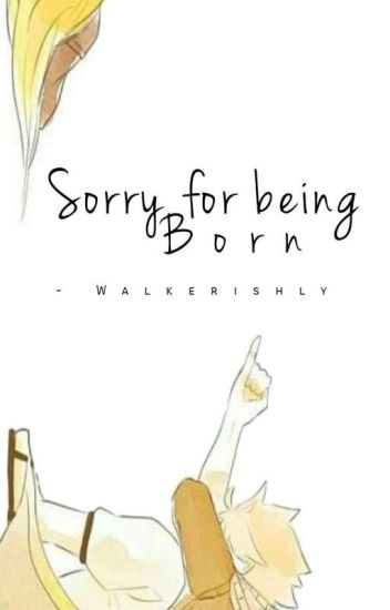 Sorry For Being Born (NaLu)