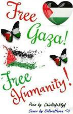 Free Gaza! Free Humanity! by CHiiiiFaRRrItOoo