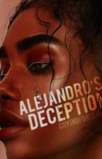 Alejandro's Deception  by cryingforelia