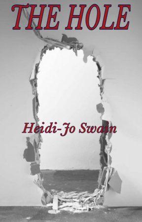 The Hole by HeidiJoSwain