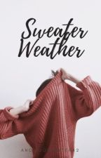 Sweater Weather  by ANoGoodWriter42