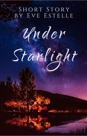 Under Starlight by Eve_Estelle