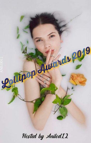 Lollipop Awards 2019 |• CLOSED ✔