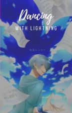Book 1: Dancing With Lightning [Naruto] by quiet_wonder