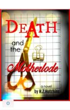 Death and the Motherlode by HeatherHutchins