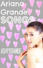 *Ariana Grande Songs* !! :) by AshyyGrande