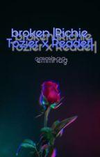 broken |Richie Tozier x Reader| by emmhag