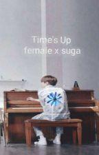 Times Up  Female x min yoongi by C_L_A_U_D_E