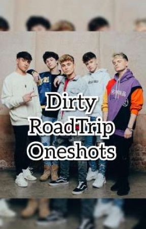 Dirty RoadTrip Oneshots  by x_duff_wyatt_x